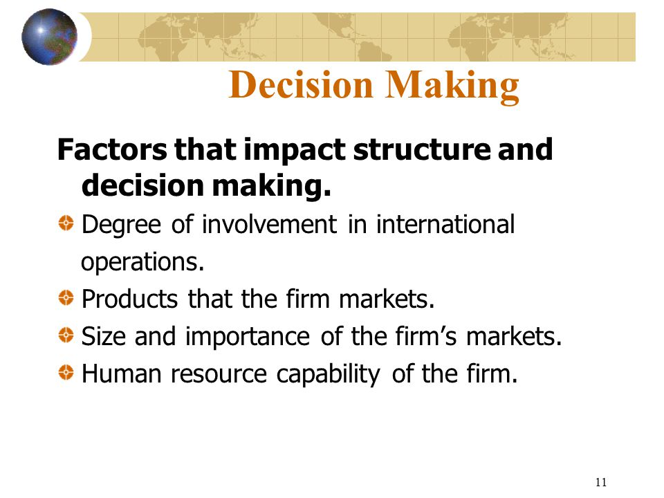 Decision Making Factors that impact structure and decision making.