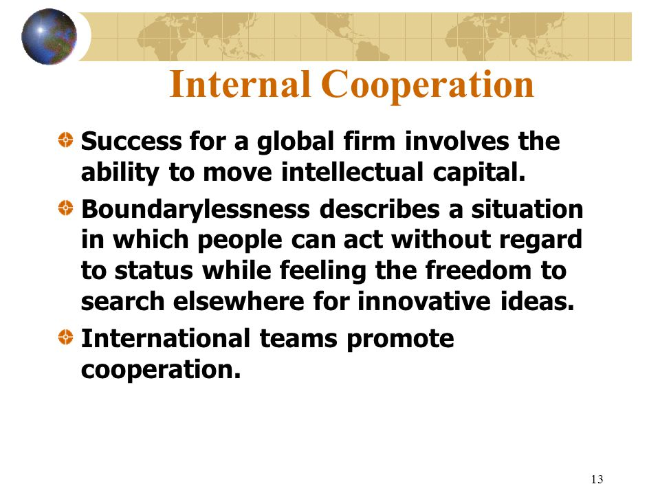 Internal Cooperation Success for a global firm involves the ability to move intellectual capital.