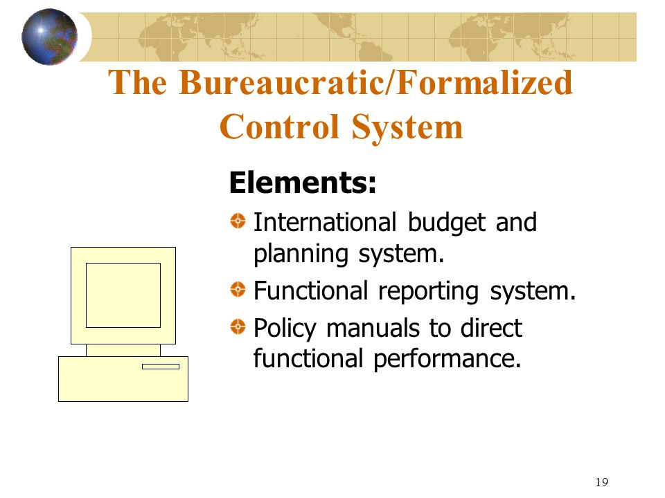 The Bureaucratic/Formalized Control System
