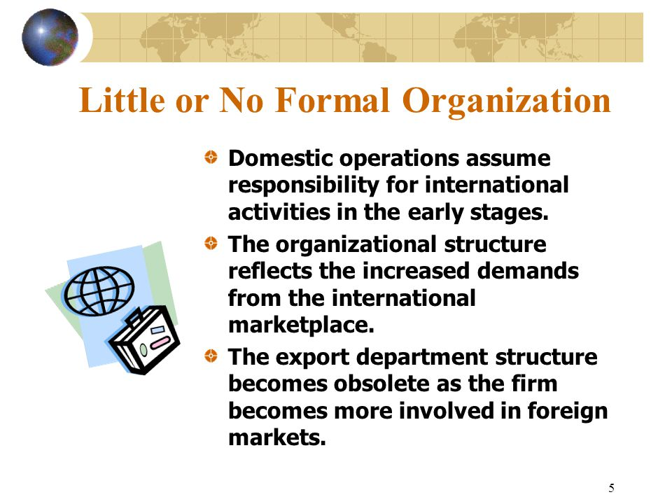 Little or No Formal Organization