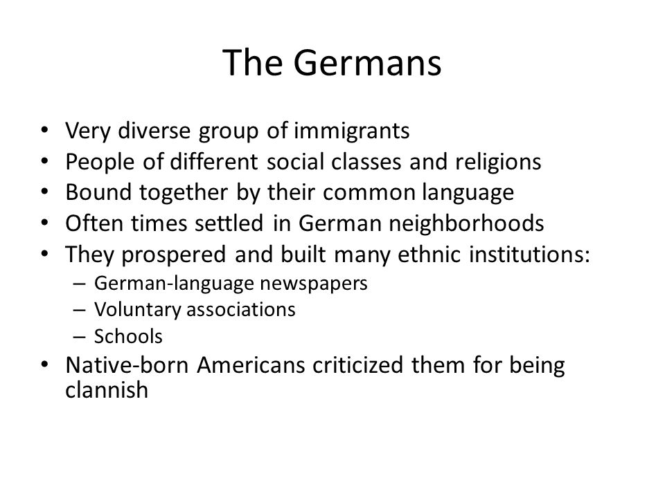 The Germans Very diverse group of immigrants