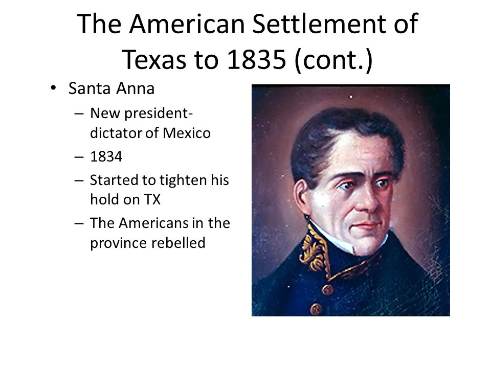 The American Settlement of Texas to 1835 (cont.)