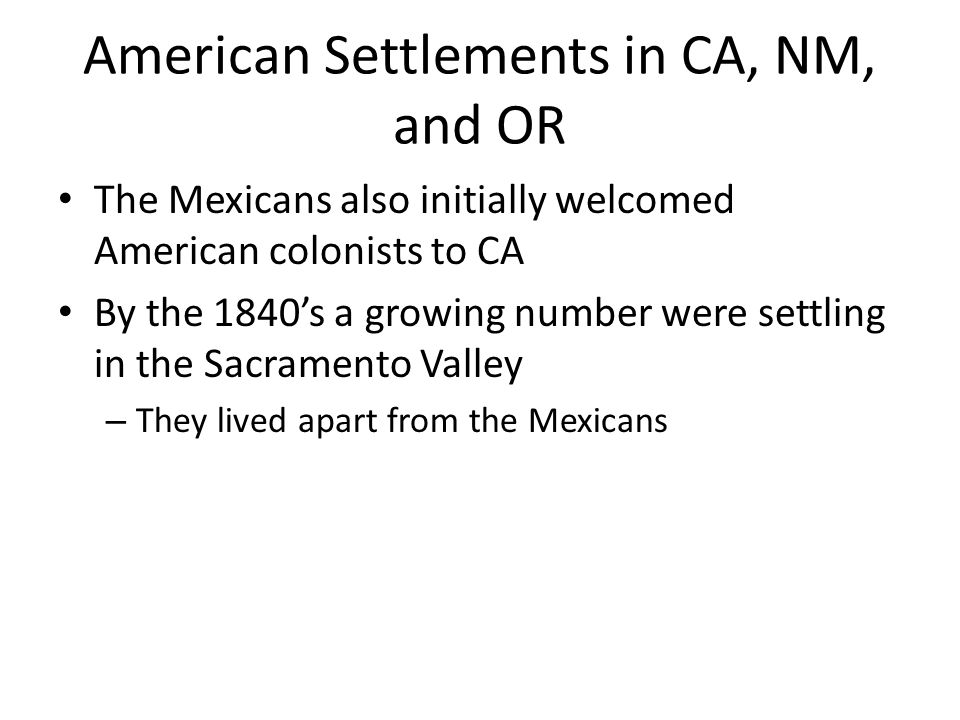 American Settlements in CA, NM, and OR