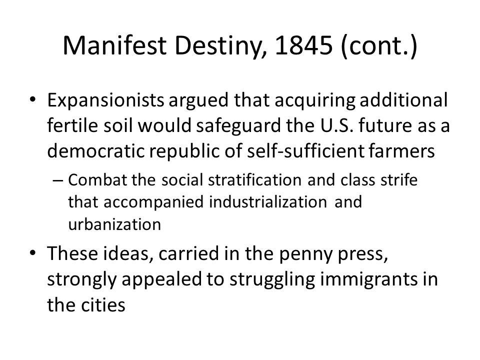 Manifest Destiny, 1845 (cont.)