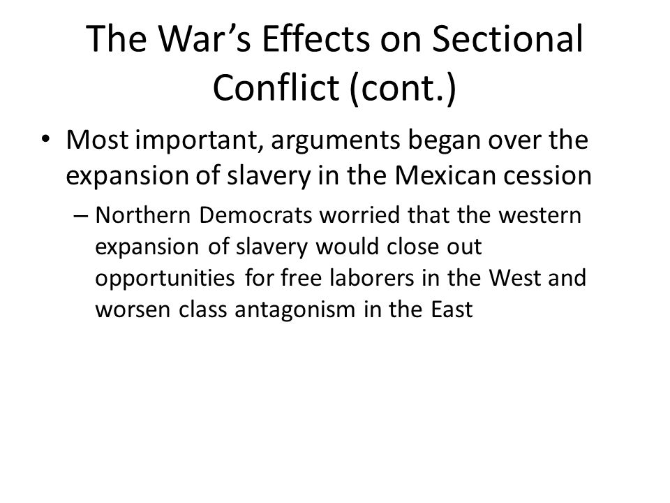 The War's Effects on Sectional Conflict (cont.)