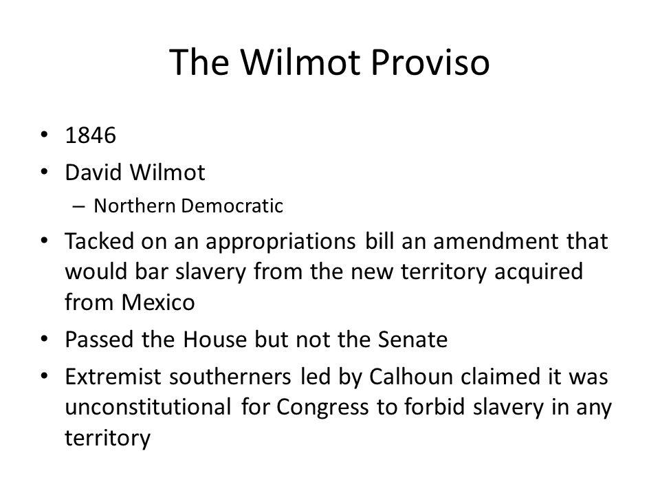 The Wilmot Proviso 1846 David Wilmot