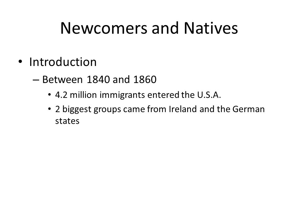 Newcomers and Natives Introduction Between 1840 and 1860