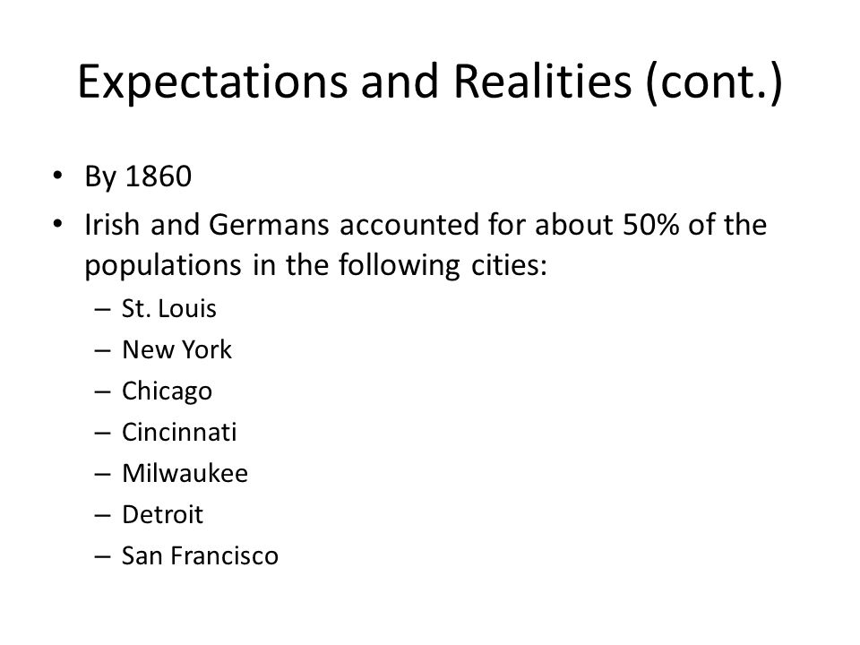 Expectations and Realities (cont.)