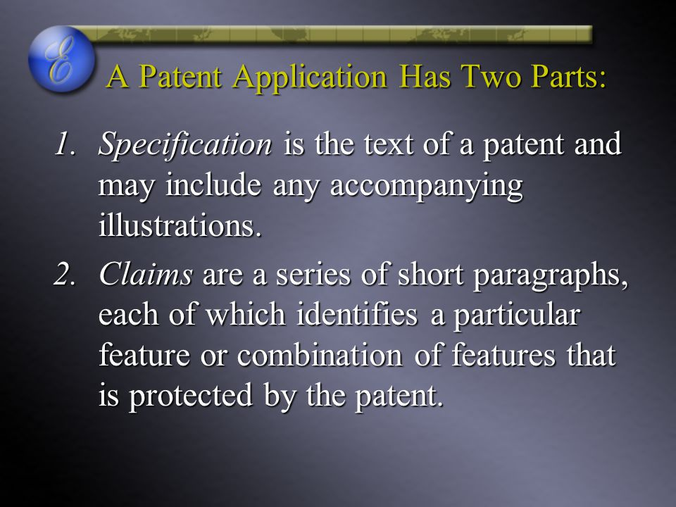 A Patent Application Has Two Parts: