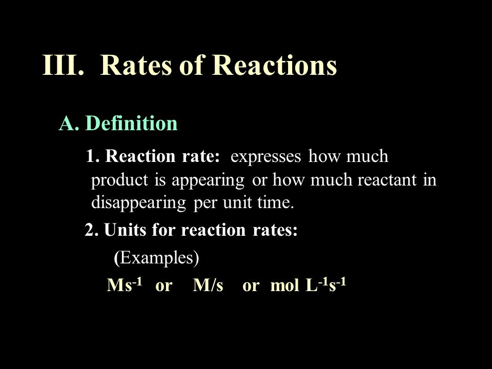III. Rates of Reactions A. Definition