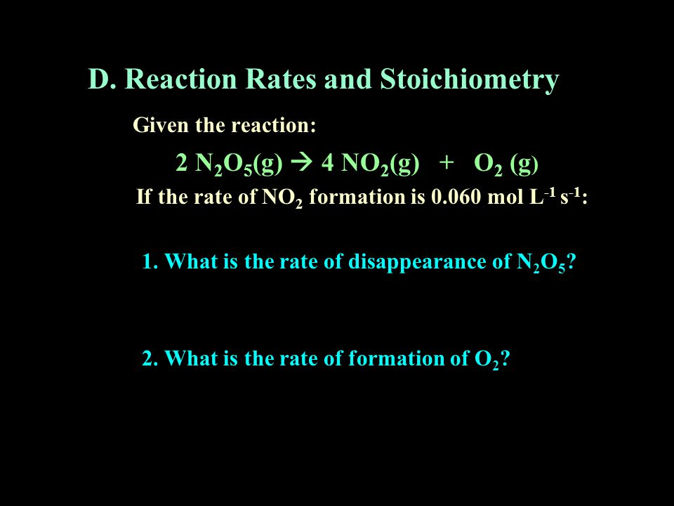 D. Reaction Rates and Stoichiometry Given the reaction: