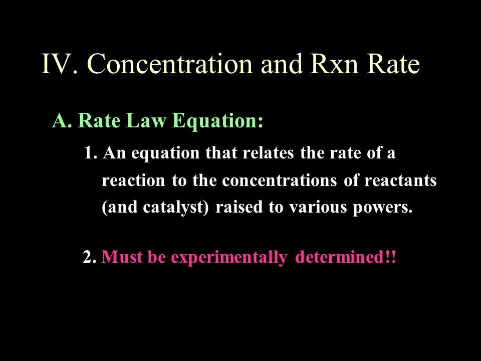 IV. Concentration and Rxn Rate