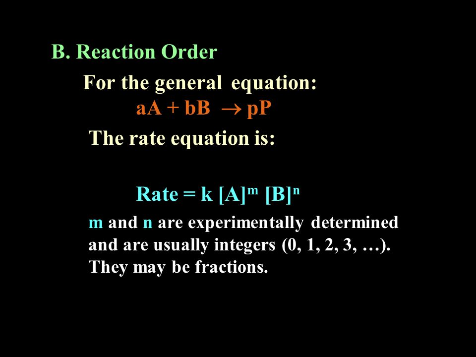 For the general equation: aA + bB  pP The rate equation is: