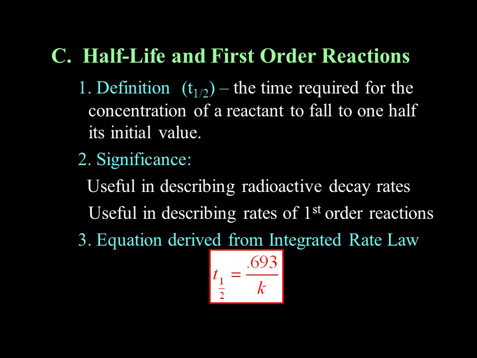 C. Half-Life and First Order Reactions