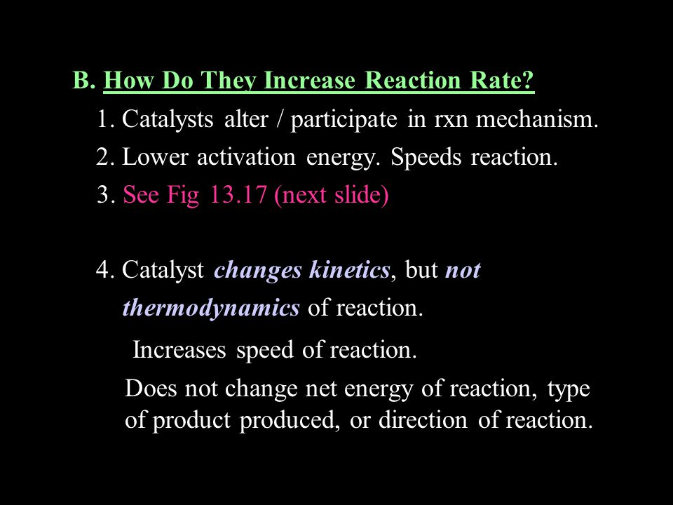 B. How Do They Increase Reaction Rate