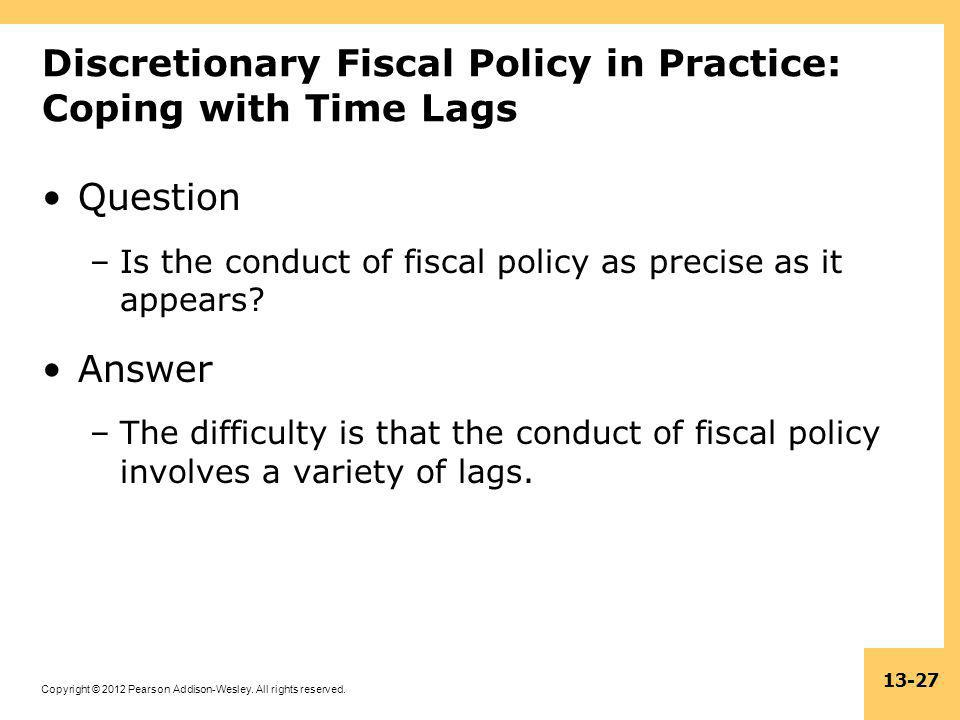 Discretionary Fiscal Policy in Practice: Coping with Time Lags