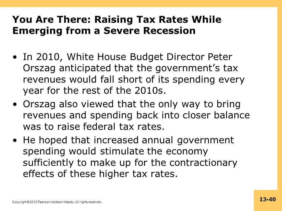 You Are There: Raising Tax Rates While Emerging from a Severe Recession