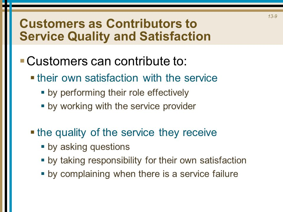Customers as Contributors to Service Quality and Satisfaction
