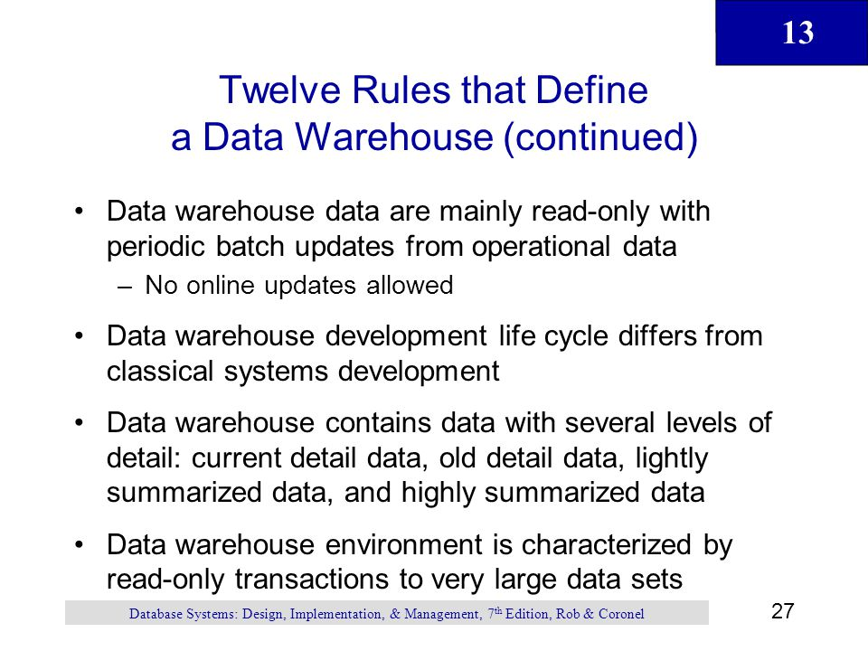 Twelve Rules that Define a Data Warehouse (continued)