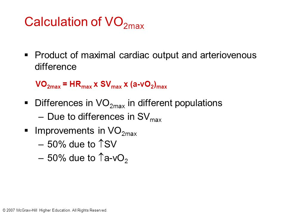 Calculation of VO2max Product of maximal cardiac output and arteriovenous difference. Differences in VO2max in different populations.