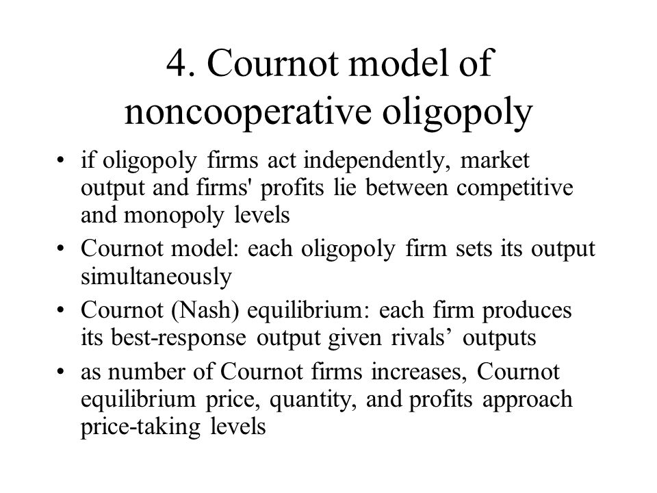 4. Cournot model of noncooperative oligopoly