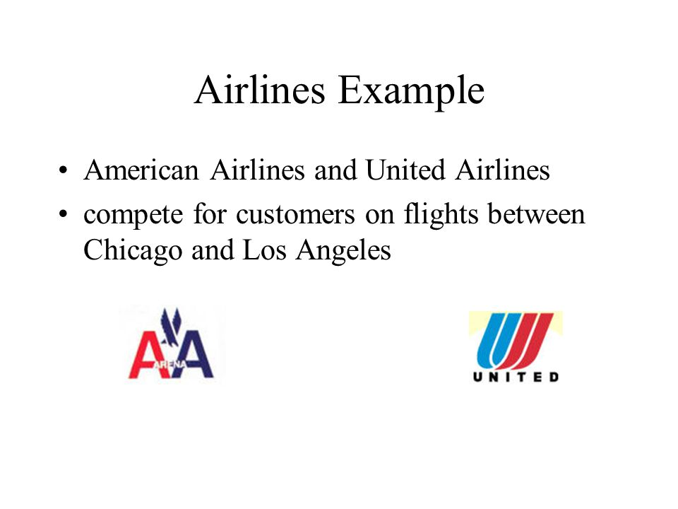 Airlines Example American Airlines and United Airlines