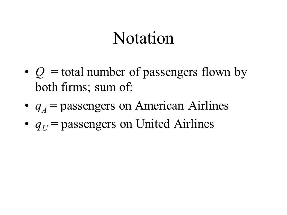 Notation Q = total number of passengers flown by both firms; sum of: