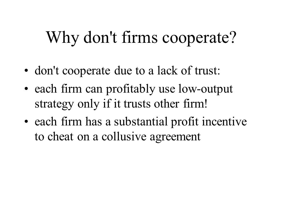 Why don t firms cooperate