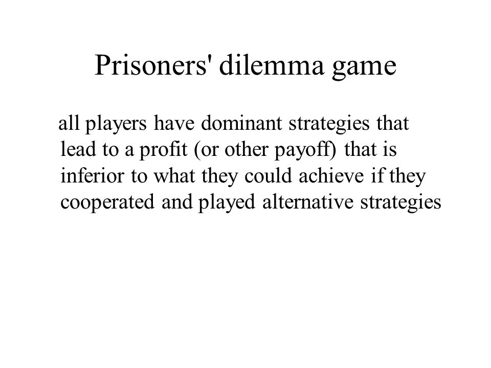 Prisoners dilemma game