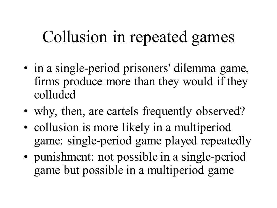 Collusion in repeated games