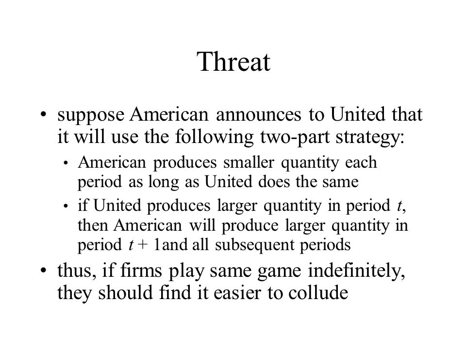 Threat suppose American announces to United that it will use the following two-part strategy: