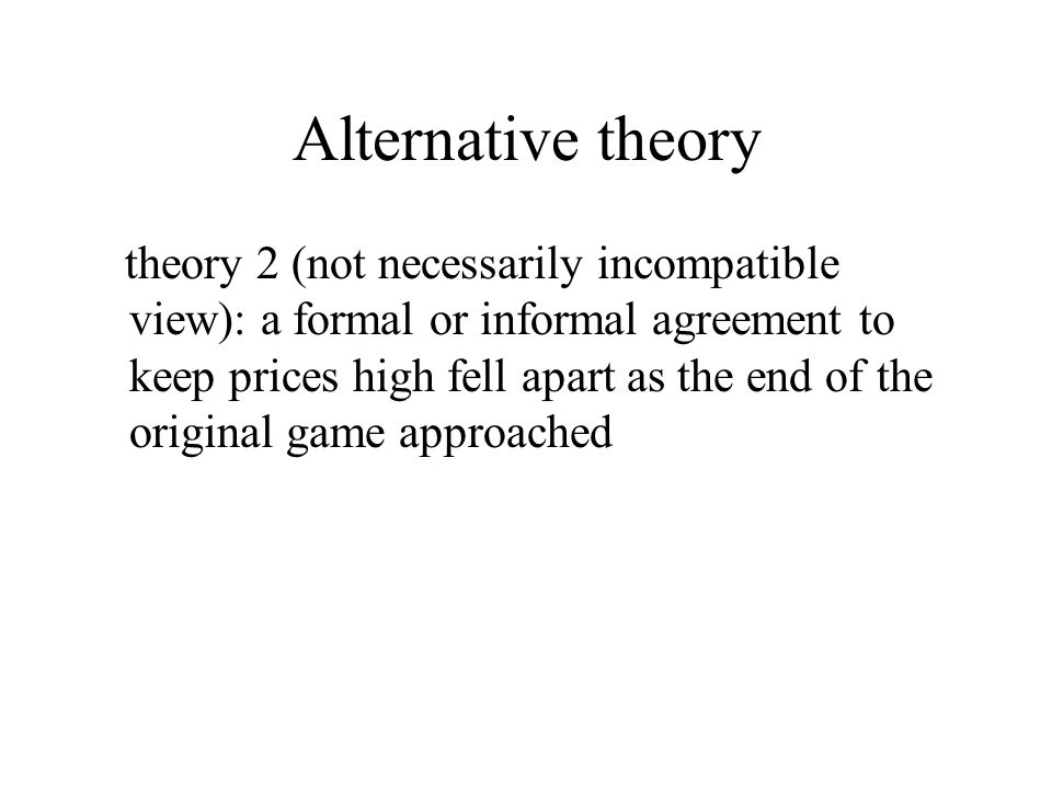Alternative theory