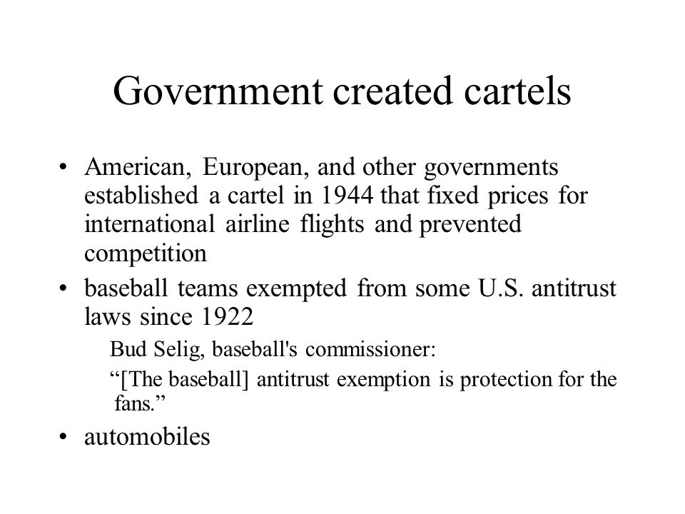 Government created cartels