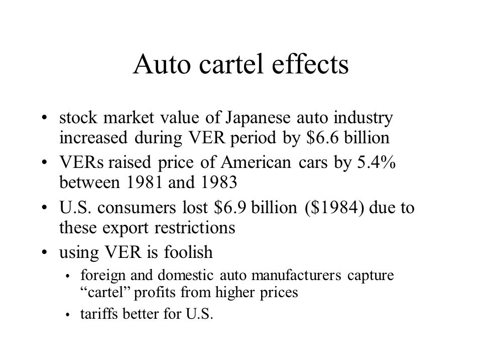 Auto cartel effects stock market value of Japanese auto industry increased during VER period by $6.6 billion.