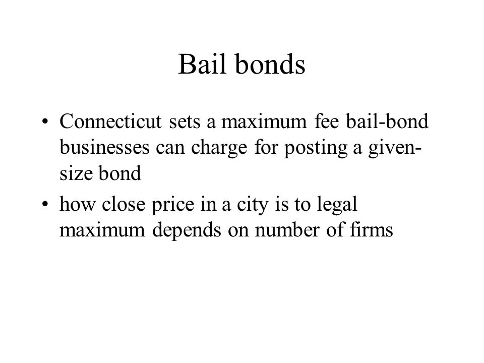 Bail bonds Connecticut sets a maximum fee bail-bond businesses can charge for posting a given-size bond.