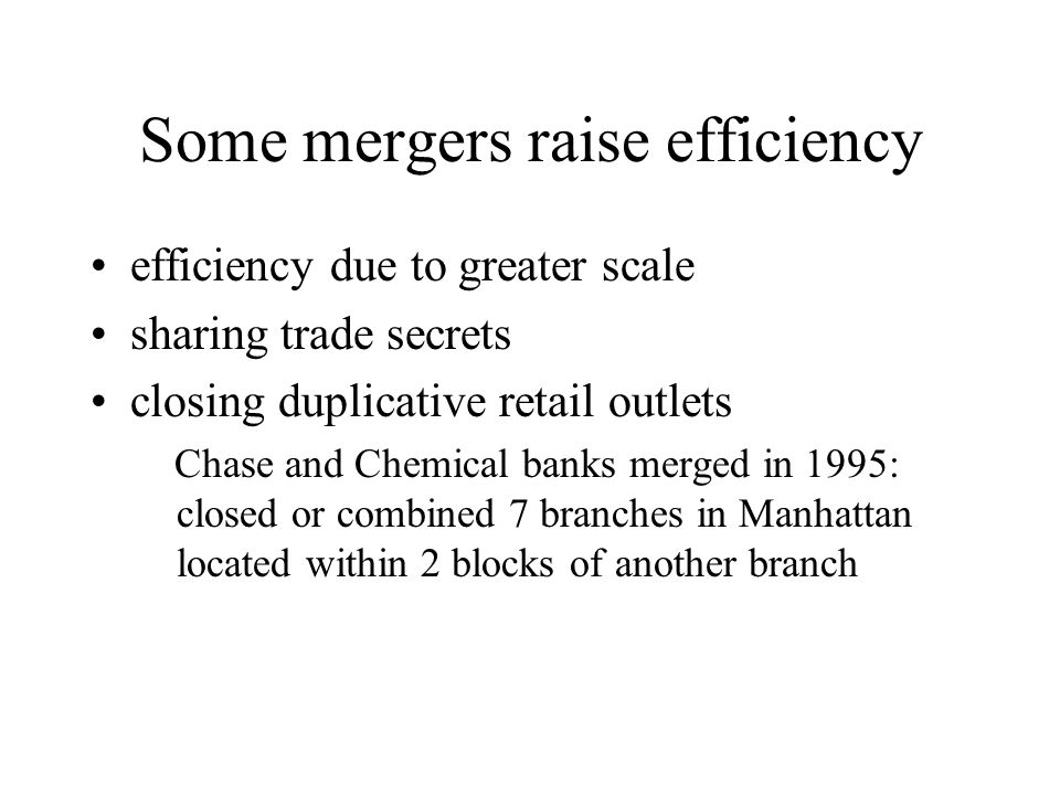 Some mergers raise efficiency
