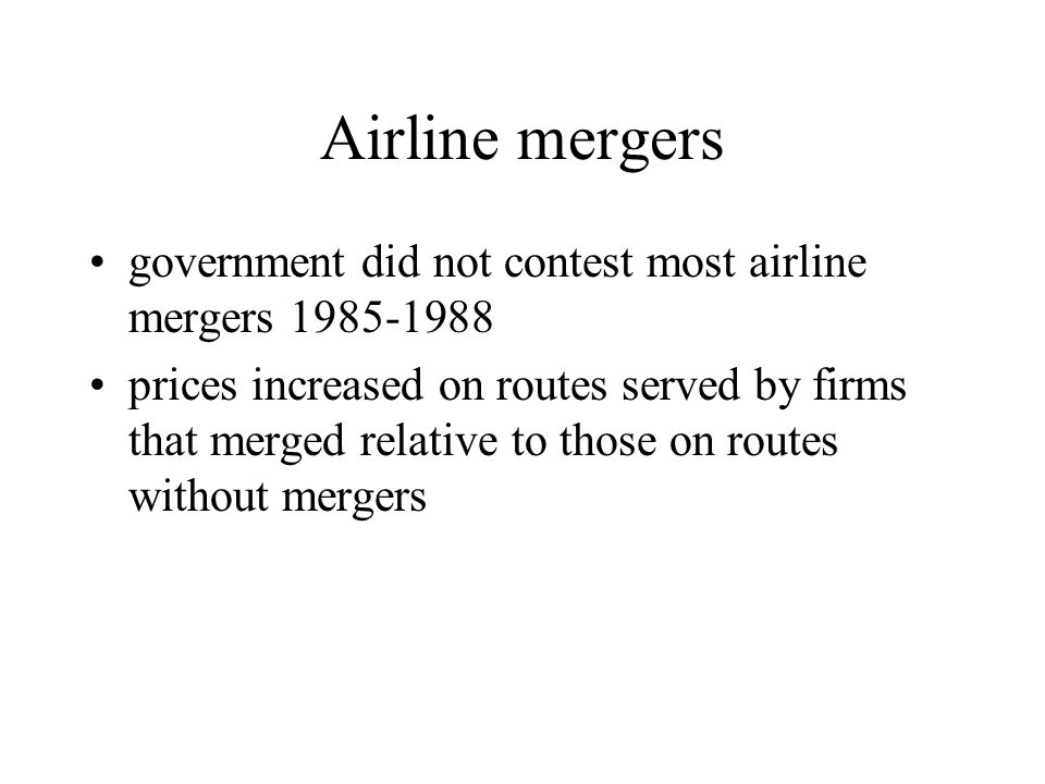 Airline mergers government did not contest most airline mergers 1985-1988.