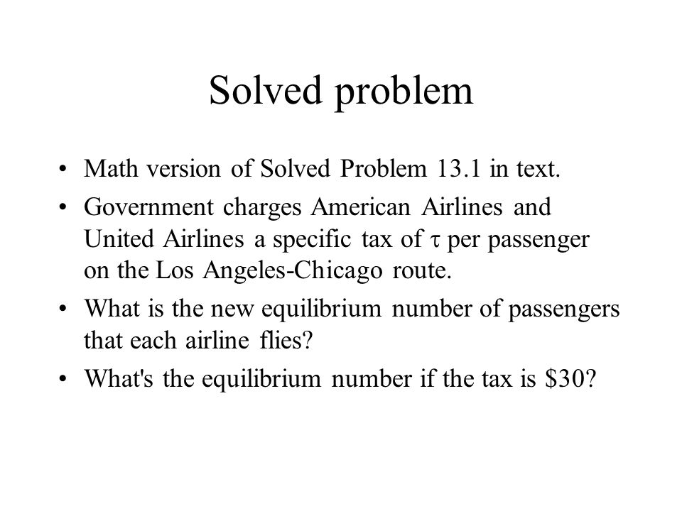 Solved problem Math version of Solved Problem 13.1 in text.