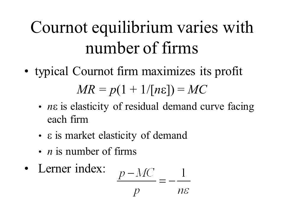 Cournot equilibrium varies with number of firms