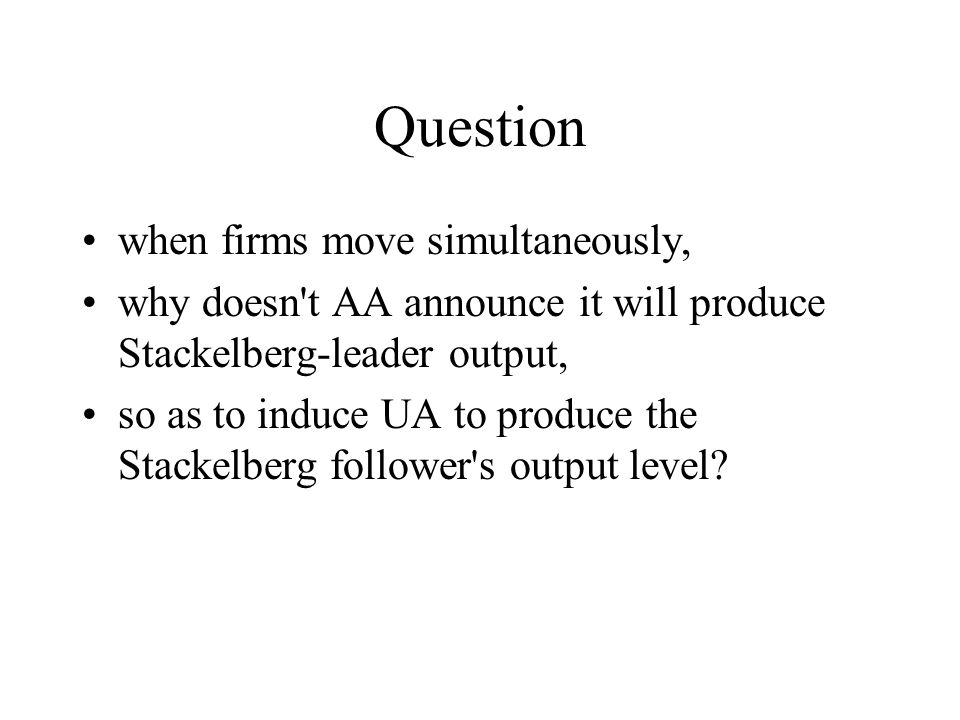 Question when firms move simultaneously,