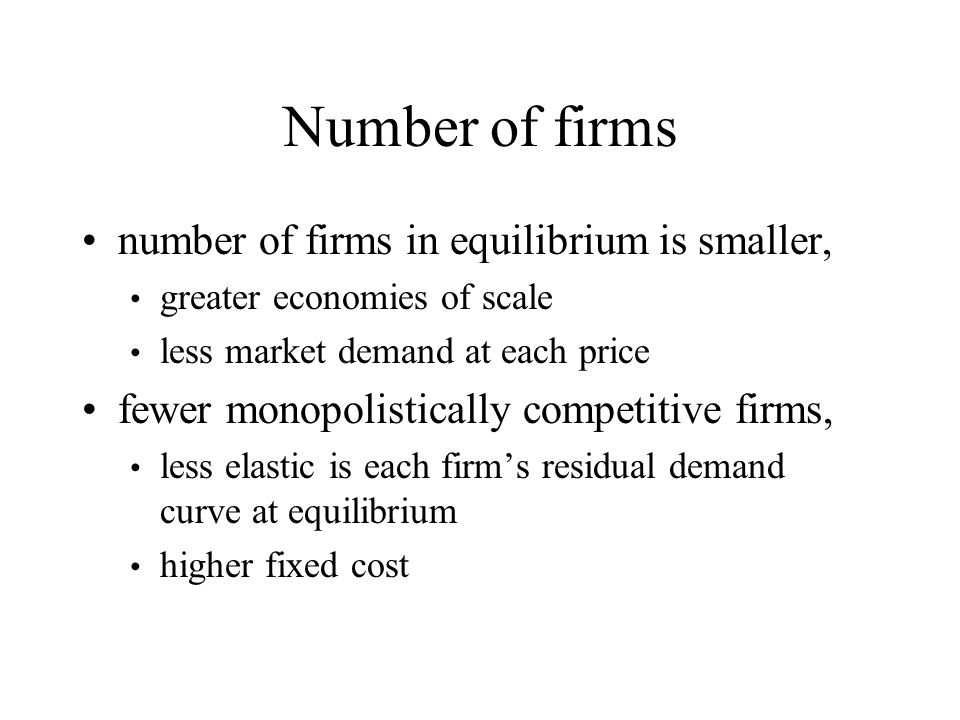 Number of firms number of firms in equilibrium is smaller,