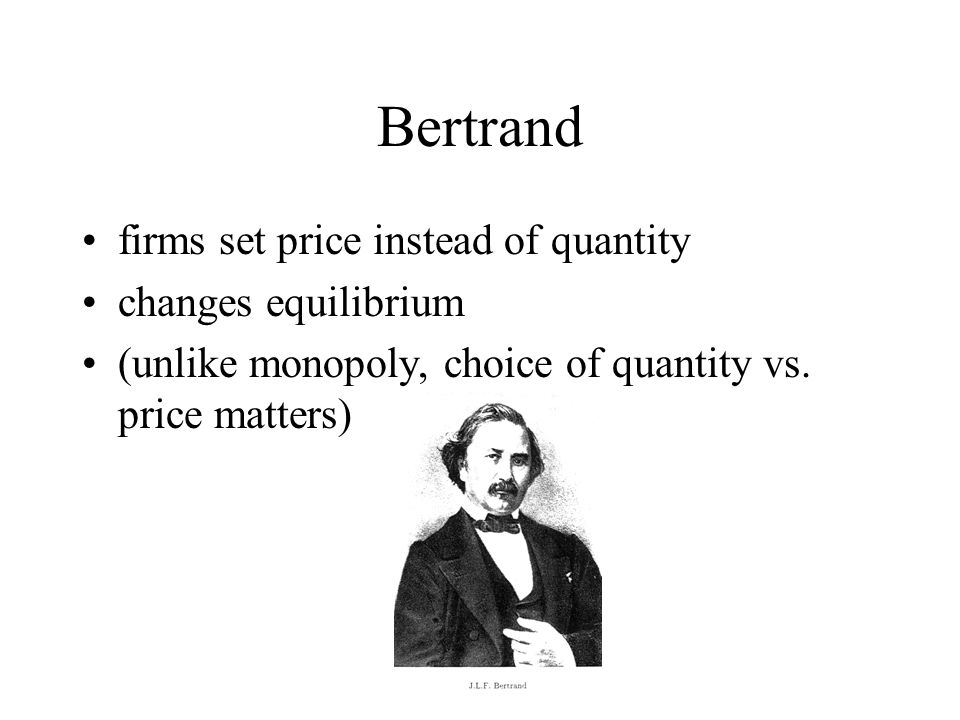 Bertrand firms set price instead of quantity changes equilibrium