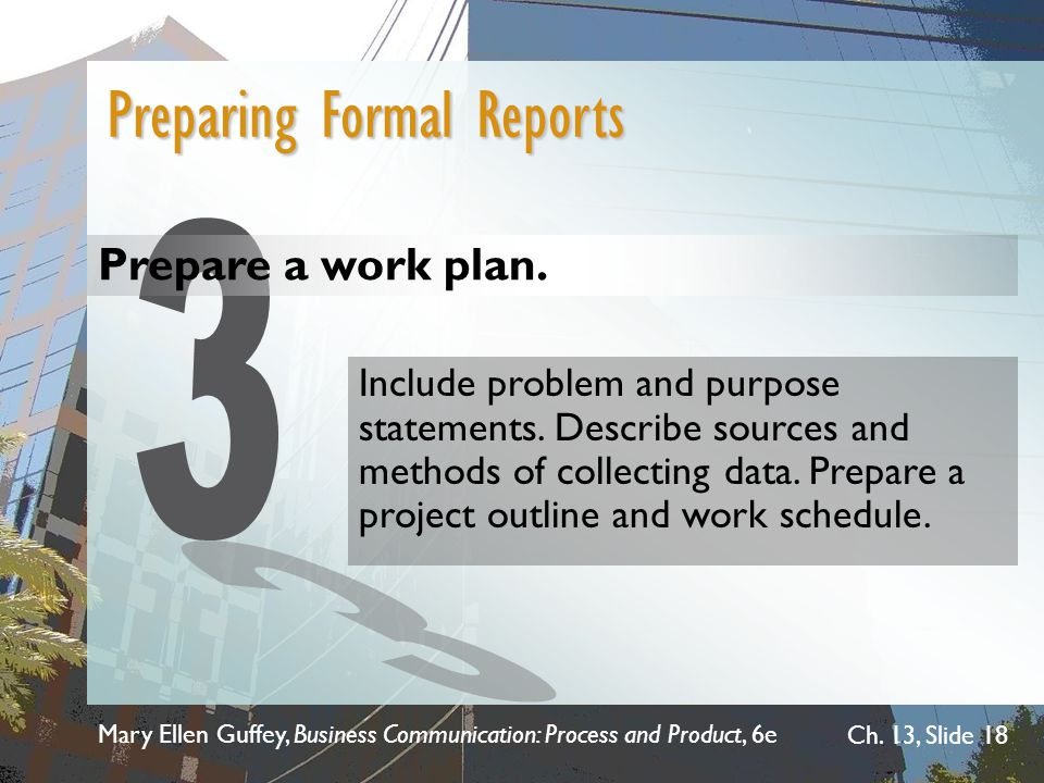 3 Preparing Formal Reports Prepare a work plan.