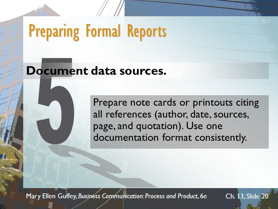 5 Preparing Formal Reports Document data sources.