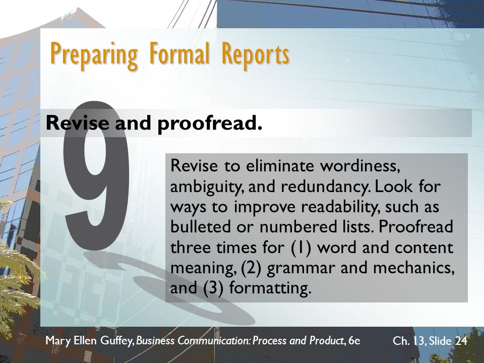 9 Preparing Formal Reports Revise and proofread.