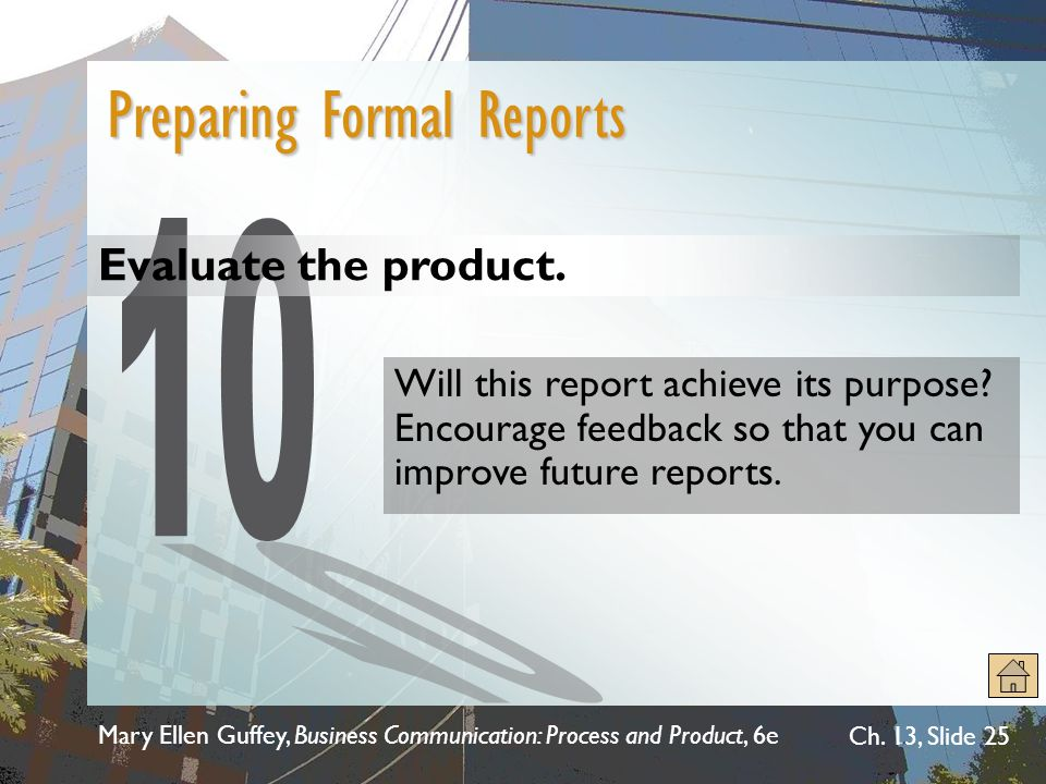 10 Preparing Formal Reports Evaluate the product.