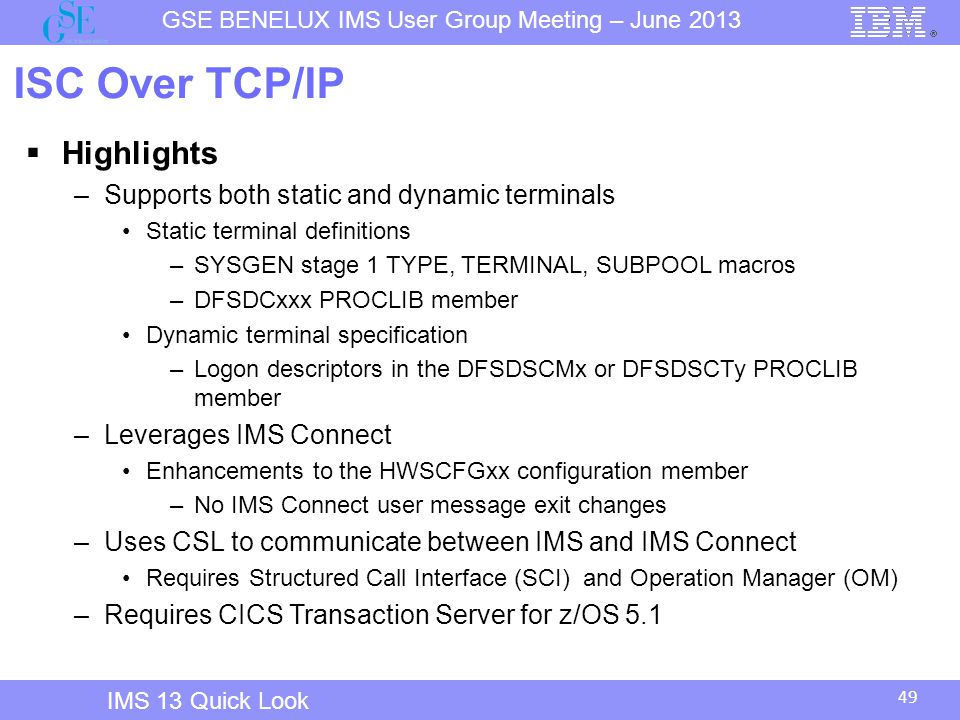 ISC Over TCP/IP Highlights Supports both static and dynamic terminals