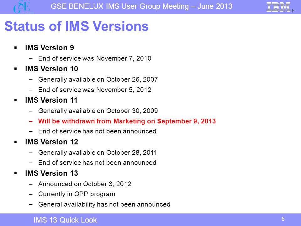 Status of IMS Versions IMS Version 9 IMS Version 10 IMS Version 11