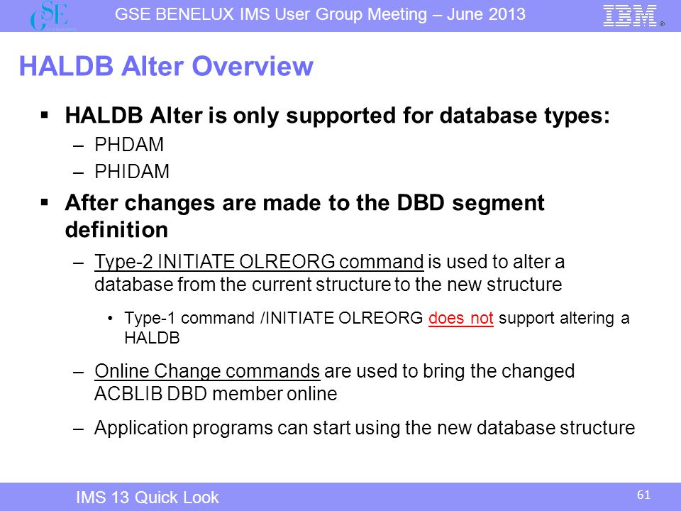 HALDB Alter Overview HALDB Alter is only supported for database types: