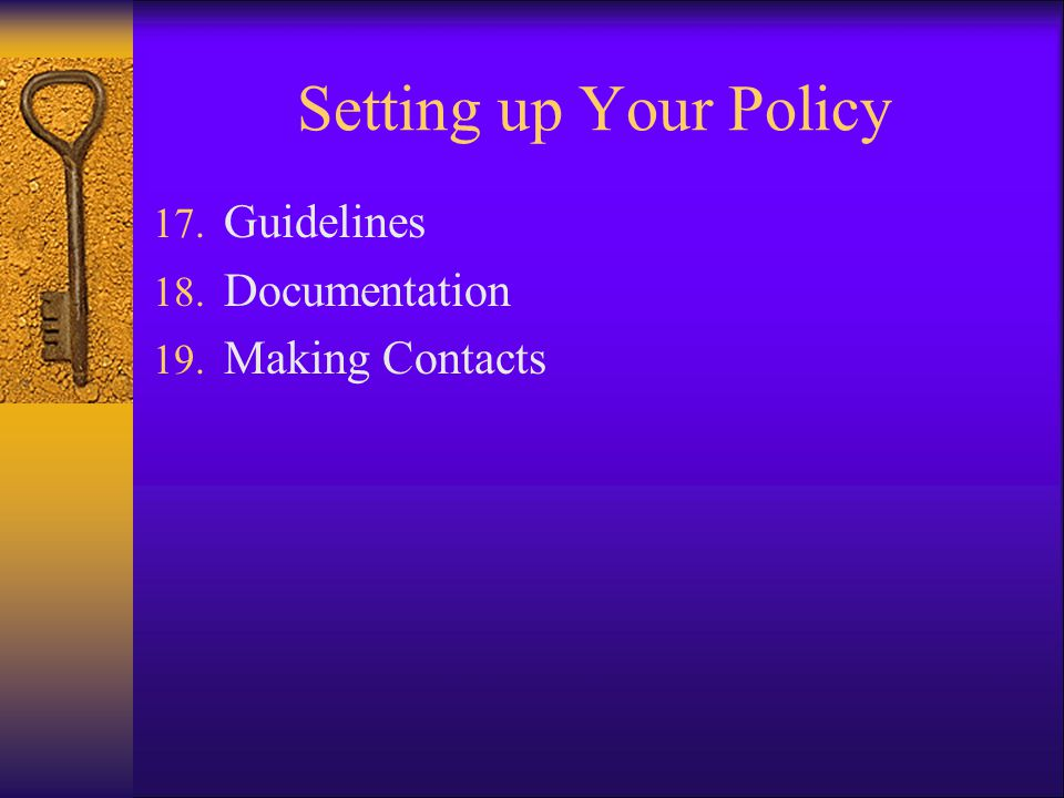 Setting up Your Policy Guidelines Documentation Making Contacts
